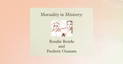 Collaboration of Bl. Rosalie and Bl. Frederic