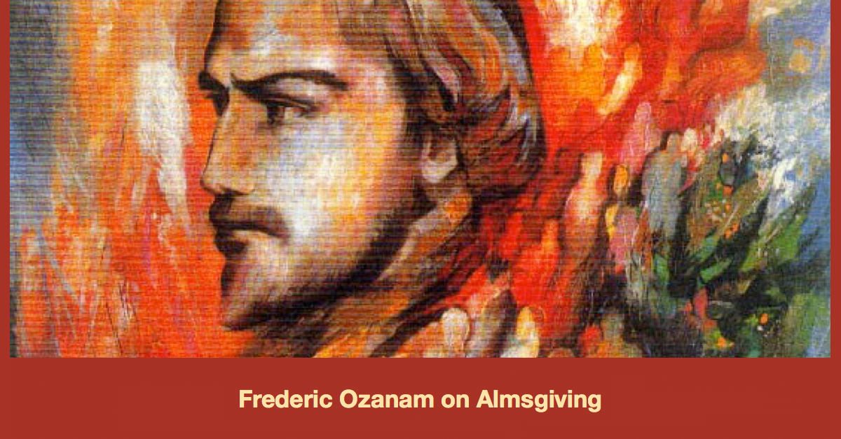 Frederic Ozanam on Almsgiving