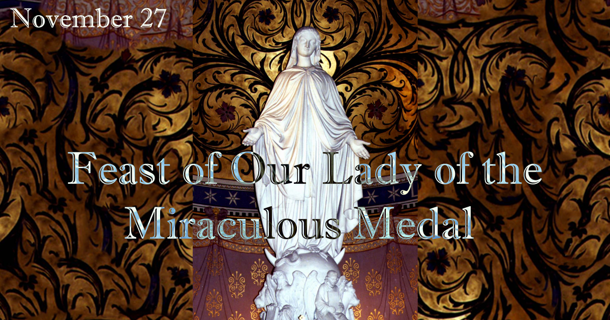 Feasts of Our Lady of the Miraculous Medal and St. Catherine Labouré