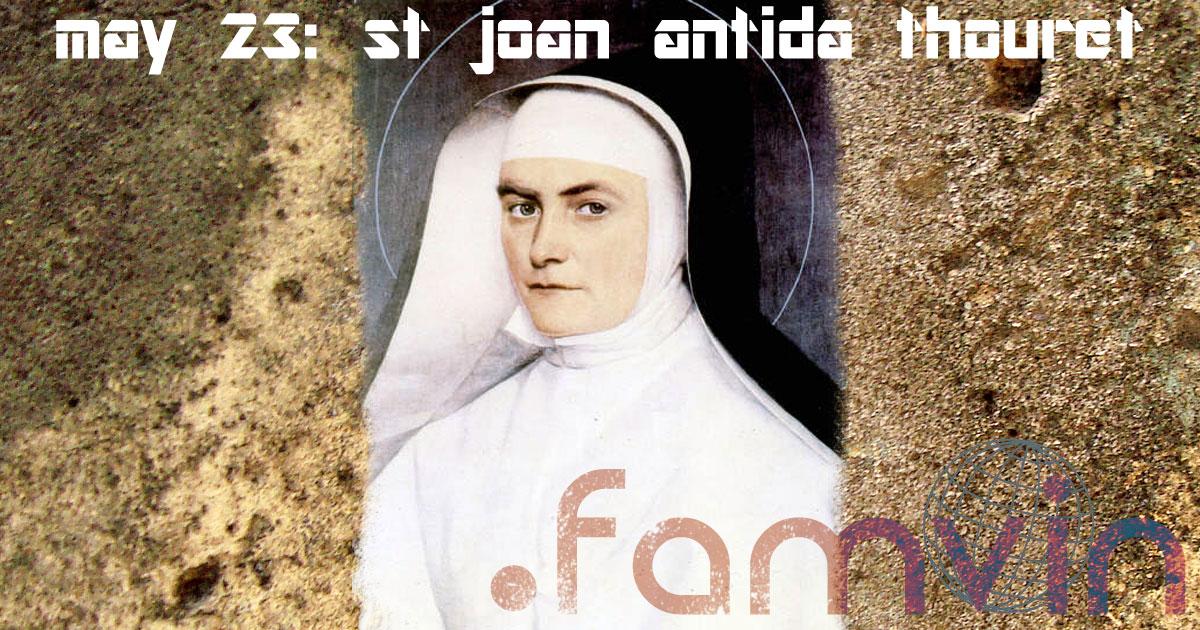St. Joan Antida Thouret in Her Own Words