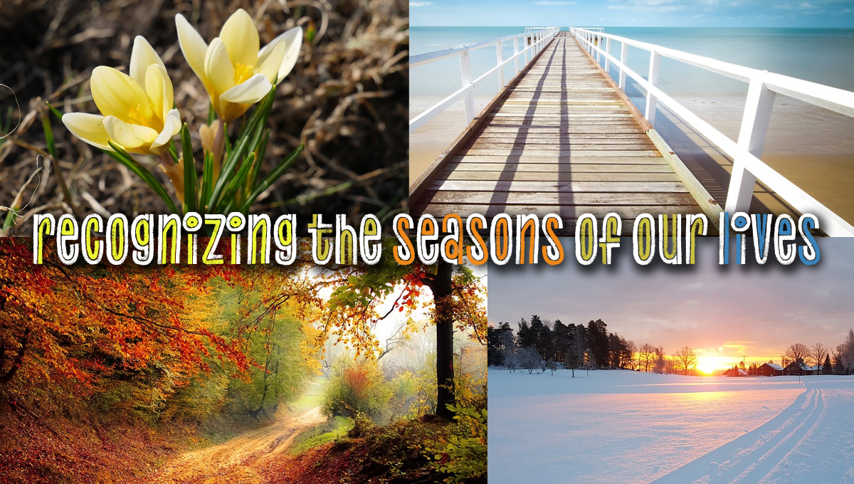 Can We Recognize The Seasons Of Our Lives?