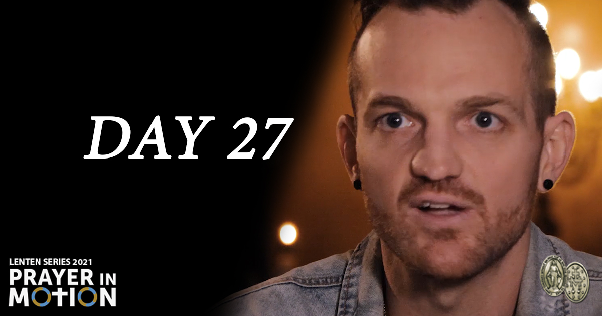 Lenten Video Series: Day27, Christ In Us