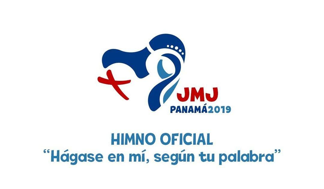"""""""Hágase en mí, según tu palabra"""", el himno Oficial de la JMJ Panamá – 2019"""
