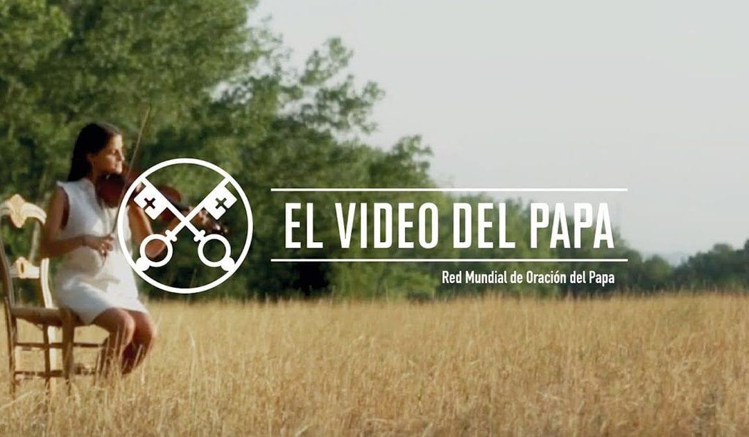 """""""El vídeo del Papa"""" (20): Por los artistas (agosto de 2017)"""