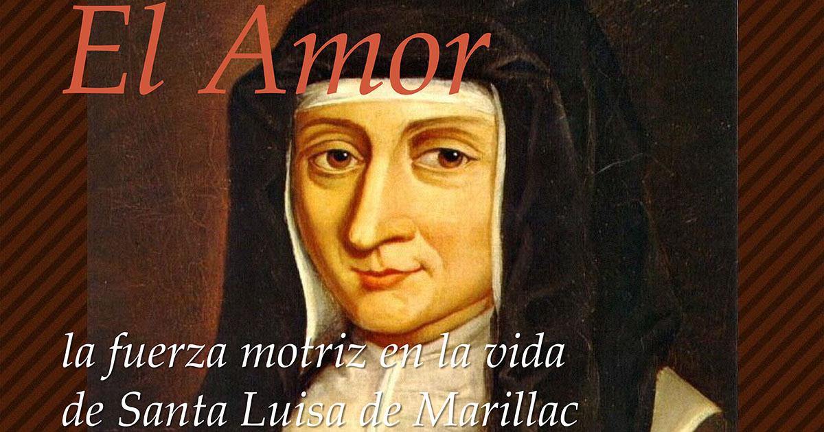 El Amor, la fuerza motriz en la vida de Santa Luisa de Marillac