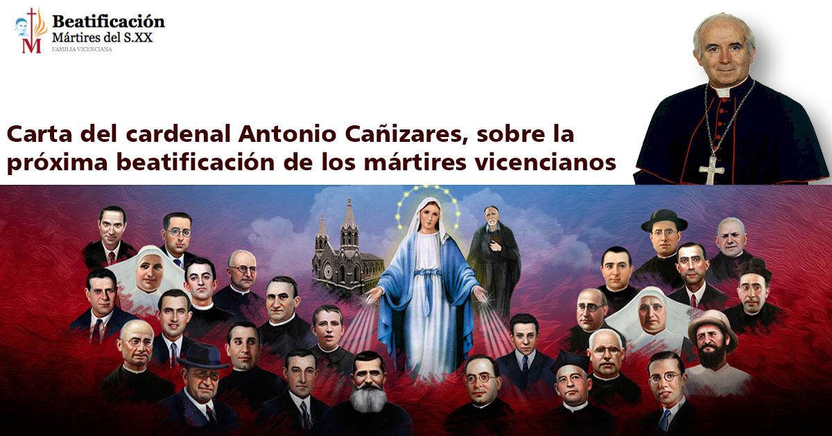Carta del cardenal Antonio Cañizares, sobre la próxima beatificación de los mártires vicencianos españoles