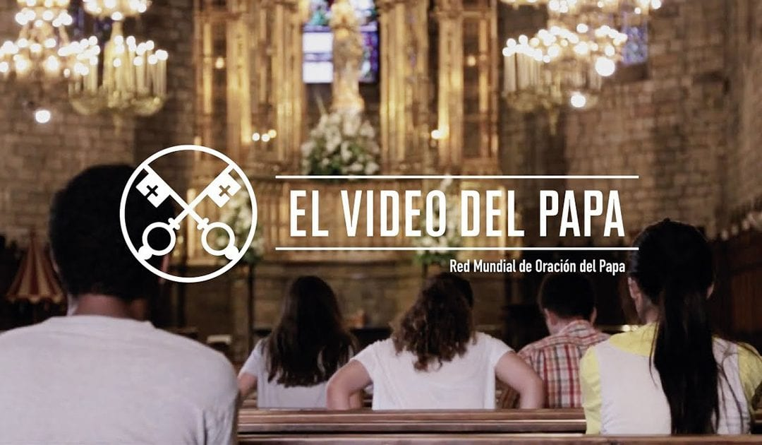 """""""El vídeo del Papa"""" (21): Parroquias al servicio de la misión (septiembre de 2017)"""