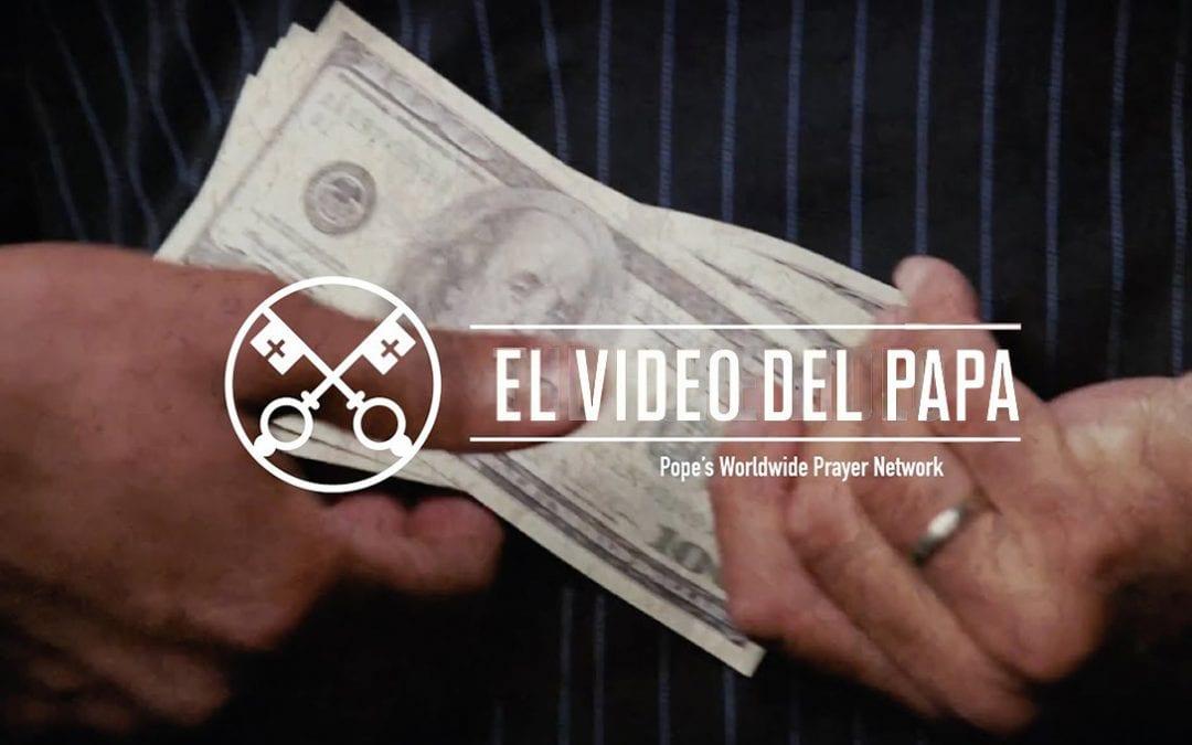 """""""El vídeo del Papa"""" (26):  No a la corrupción (febrero de 2018)"""