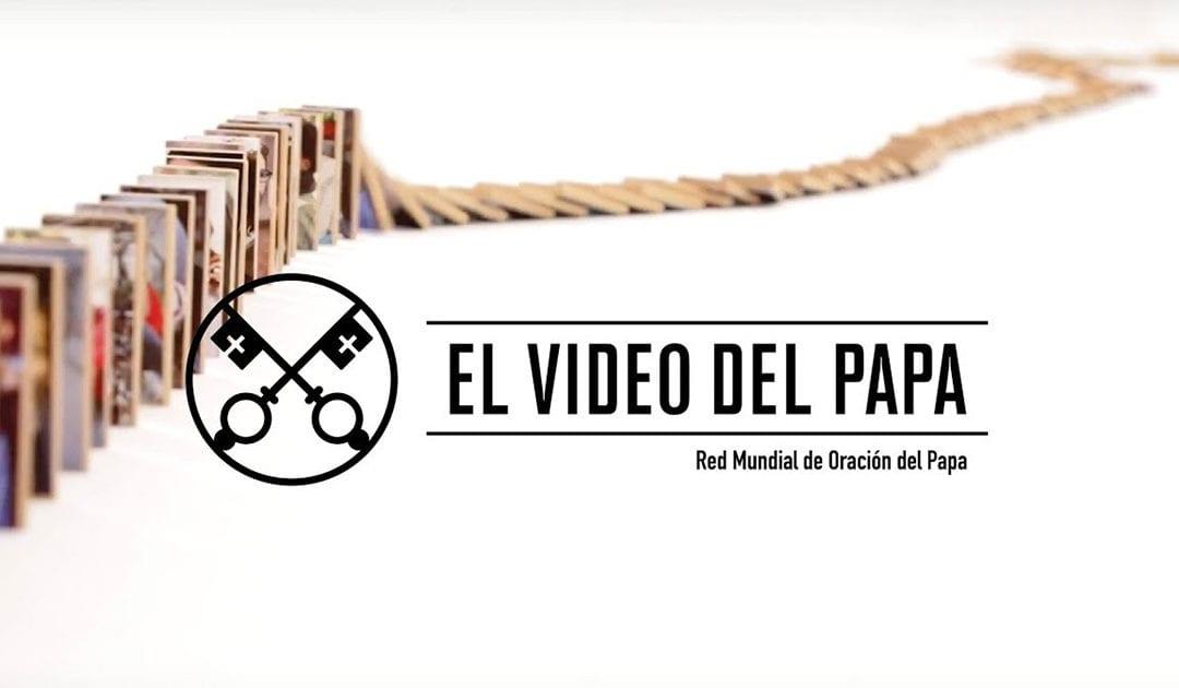 """""""El vídeo del Papa"""" (28): Por aquellos que tienen una responsabilidad en la economía (abril de 2018)"""