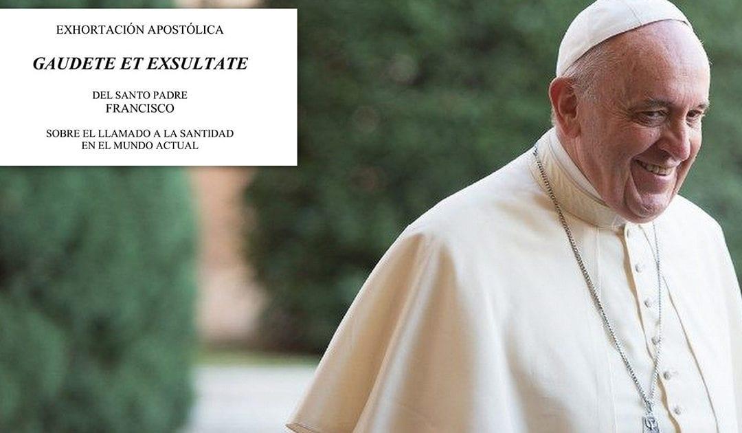 """Exhortación apostólica """"Gaudete et exsultate"""" del Santo Padre Francisco, sobre el llamado a la santidad en el mundo actual"""