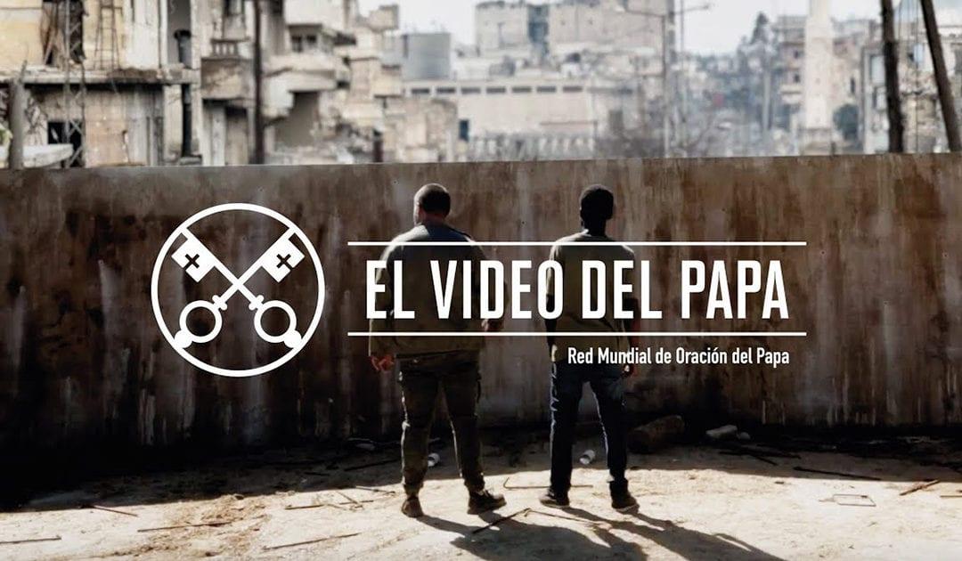 """""""El vídeo del Papa"""": Al servicio de la paz (noviembre de 2018)"""