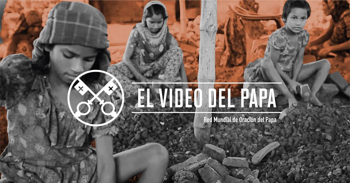 """""""El vídeo del Papa"""": Trata de personas (febrero de 2019)"""