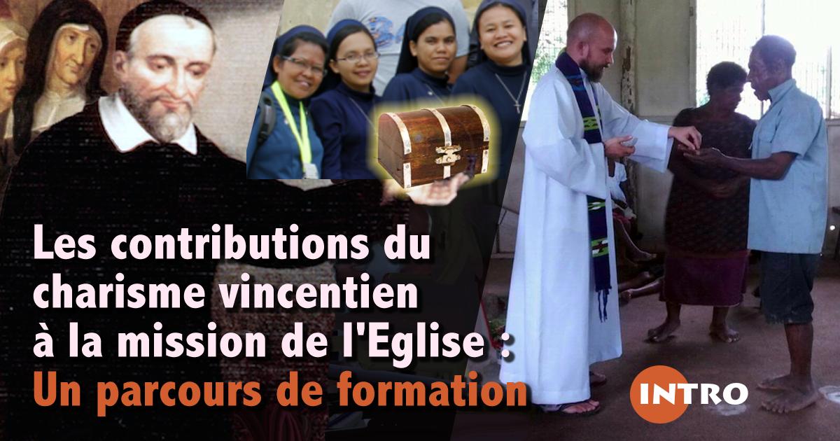 Les contributions du charisme vincentien à la mission de l'Eglise: Un parcours de formation