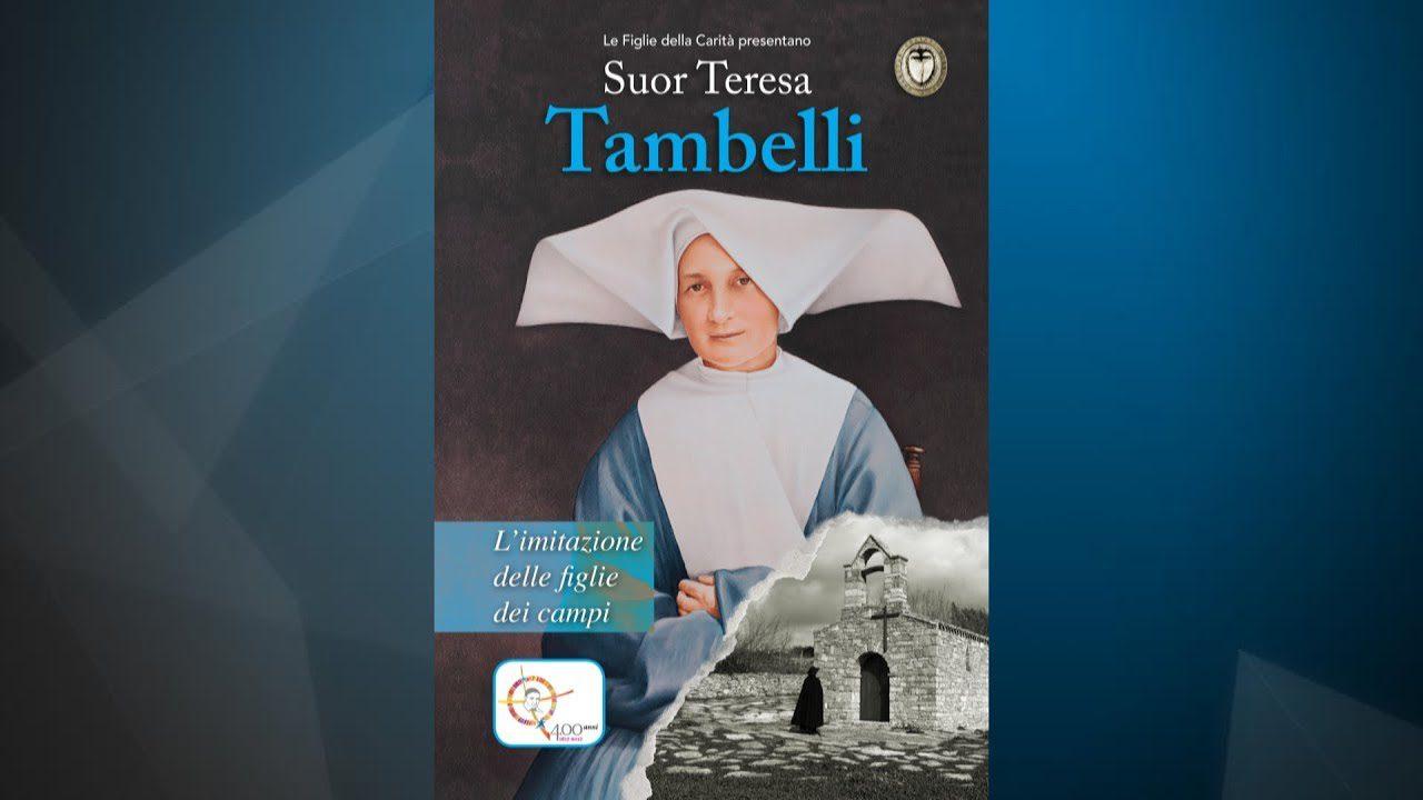 Suor Teresa Tambelli – L'imitazione delle figlie dei campi