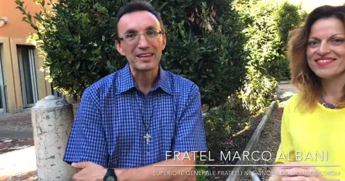 Intervista a Fratel Marco Albani, Superiore Generale dei Fratelli di Nostra Signora della Misericordia