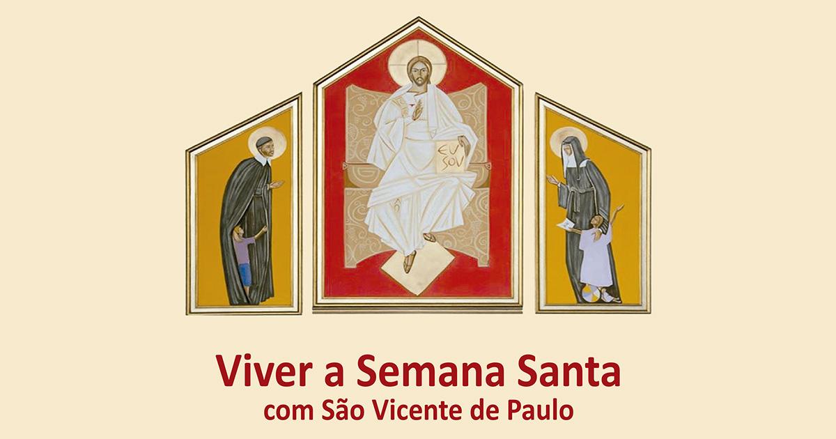Viver a Semana Santa com São Vicente de Paulo